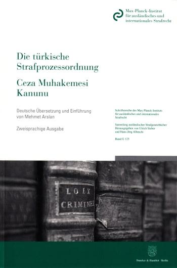 Cover: Die türkische Strafprozessordnung / Ceza Muhakemesi Kanunu