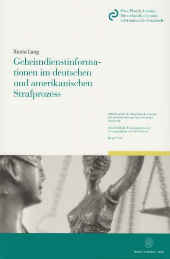 Cover: Geheimdienstinformationen im deutschen und amerikanischen Strafprozess