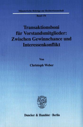 Cover: Transaktionsboni für Vorstandsmitglieder: Zwischen Gewinnchance und Interessenkonflikt