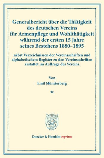 Cover: Generalbericht über die Thätigkeit des deutschen Vereins für Armenpflege und Wohlthätigkeit während der ersten 15 Jahre seines Bestehens 1880–1895