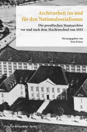 Cover: Archivarbeit im und für den Nationalsozialismus