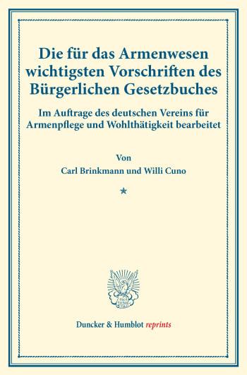 Cover: Die für das Armenwesen wichtigsten Vorschriften des Bürgerlichen Gesetzbuches
