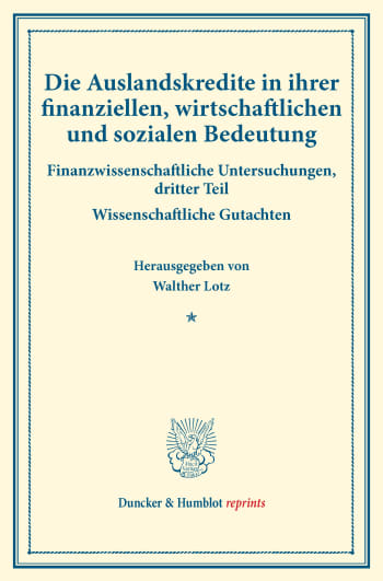 Cover: Die Auslandskredite in ihrer finanziellen, wirtschaftlichen und sozialen Bedeutung