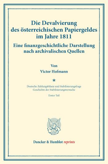 Cover: Die Devalvierung des österreichischen Papiergeldes im Jahre 1811. Eine finanzgeschichtliche Darstellung nach archivalischen Quellen