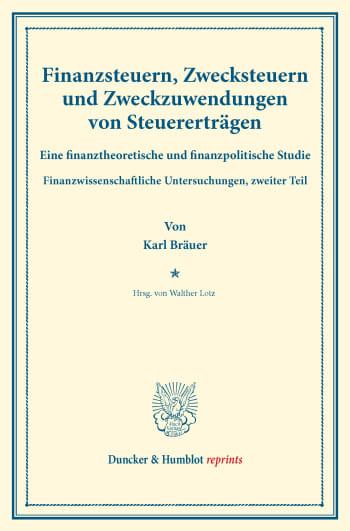 Cover: Finanzsteuern, Zwecksteuern und Zweckzuwendungen von Steuererträgen