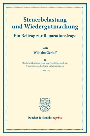 Cover: Steuerbelastung und Wiedergutmachung. Ein Beitrag zur Reparationsfrage