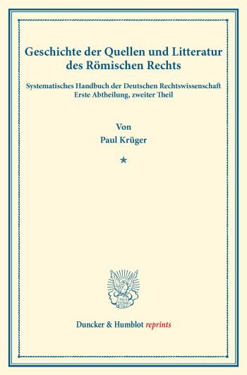 Cover: Geschichte der Quellen und Litteratur des Römischen Rechts