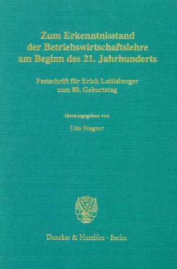 Cover: Zum Erkenntnisstand der Betriebswirtschaftslehre am Beginn des 21. Jahrhunderts