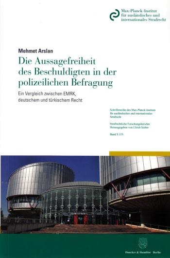 Cover: Die Aussagefreiheit des Beschuldigten in der polizeilichen Befragung