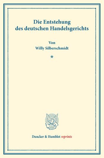 Cover: Die Entstehung des deutschen Handelsgerichts