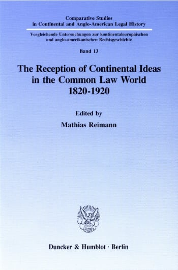 Cover: The Reception of Continental Ideas in the Common Law World 1820–1920