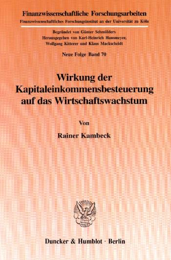 Cover: Wirkung der Kapitaleinkommensbesteuerung auf das Wirtschaftswachstum