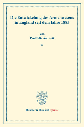 Cover: Die Entwickelung des Armenwesens in England