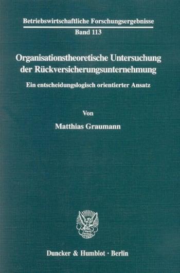 Cover: Organisationstheoretische Untersuchung der Rückversicherungsunternehmung
