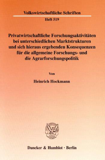 Cover: Privatwirtschaftliche Forschungsaktivitäten bei unterschiedlichen Marktstrukturen und sich hieraus ergebenden Konsequenzen für die allgemeine Forschungs- und die Agrarforschungspolitik
