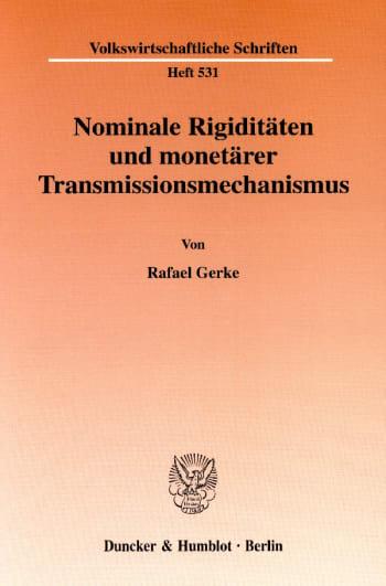 Cover: Nominale Rigiditäten und monetärer Transmissionsmechanismus