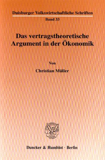 Cover: Das vertragstheoretische Argument in der Ökonomik
