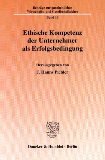 Cover: Ethische Kompetenz der Unternehmer als Erfolgsbedingung