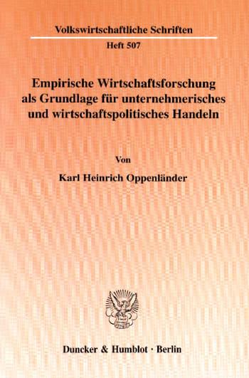 Cover: Empirische Wirtschaftsforschung als Grundlage für unternehmerisches und wirtschaftspolitisches Handeln
