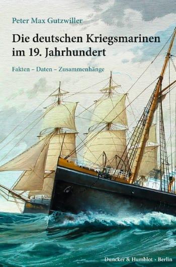 Cover: Die deutschen Kriegsmarinen im 19. Jahrhundert