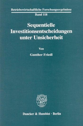 Cover: Sequentielle Investitionsentscheidungen unter Unsicherheit
