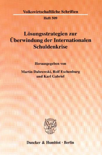 Cover: Lösungsstrategien zur Überwindung der Internationalen Schuldenkrise