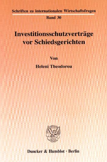 Cover: Investitionsschutzverträge vor Schiedsgerichten