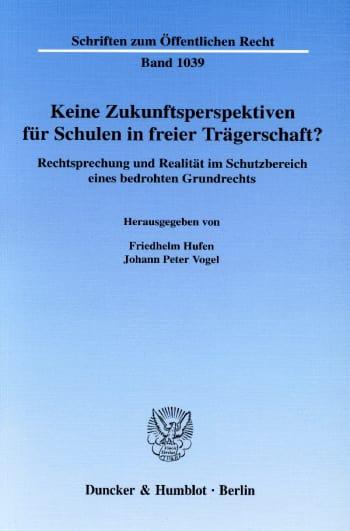Cover: Keine Zukunftsperspektiven für Schulen in freier Trägerschaft?