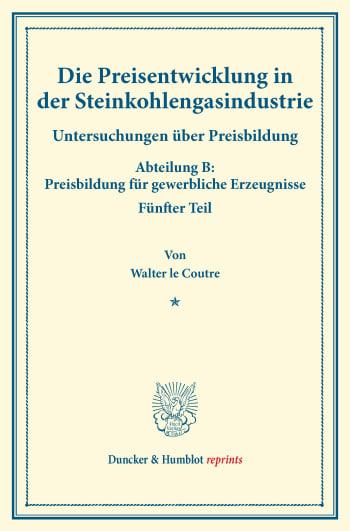 Cover: Die Preisentwicklung in der Steinkohlengasindustrie