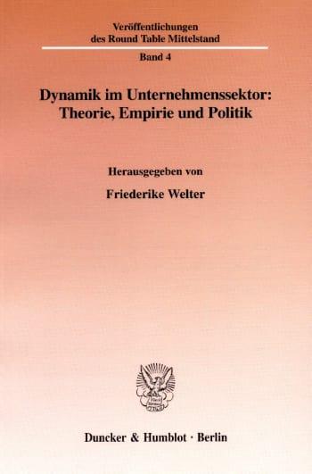 Cover: Dynamik im Unternehmenssektor: Theorie, Empirie und Politik