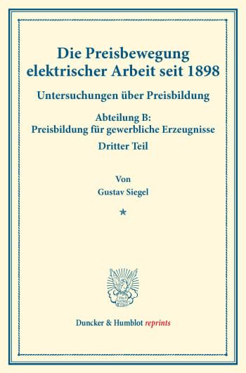 Cover: Die Preisbewegung elektrischer Arbeit seit 1898
