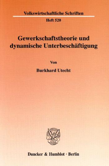 Cover: Gewerkschaftstheorie und dynamische Unterbeschäftigung