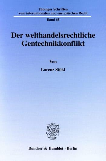 Cover: Der welthandelsrechtliche Gentechnikkonflikt