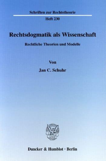 Cover: Rechtsdogmatik als Wissenschaft