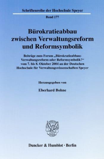 Cover: Bürokratieabbau zwischen Verwaltungsreform und Reformsymbolik
