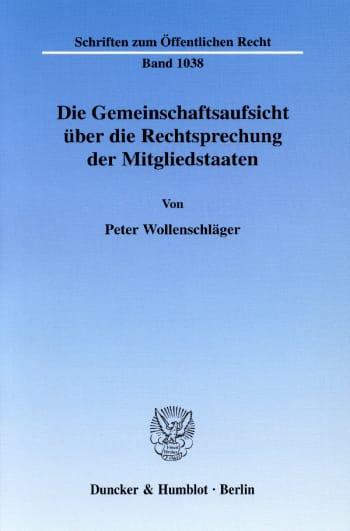 Cover: Die Gemeinschaftsaufsicht über die Rechtsprechung der Mitgliedstaaten