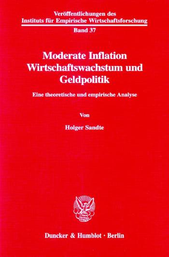 Cover: Moderate Inflation, Wirtschaftswachstum und Geldpolitik