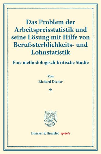 Cover: Das Problem der Arbeitspreisstatistik und seine Lösung mit Hilfe von Berufssterblichkeits- und Lohnstatistik