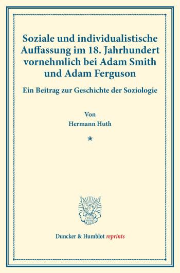 Cover: Soziale und individualistische Auffassung im 18. Jahrhundert, vornehmlich bei Adam Smith und Adam Ferguson