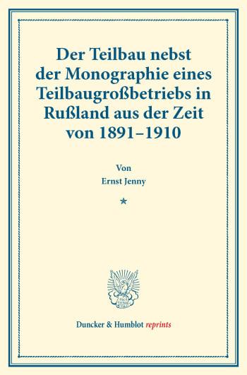 Cover: Der Teilbau nebst der Monographie eines Teilbaugroßbetriebs in Rußland aus der Zeit von 1891–1910