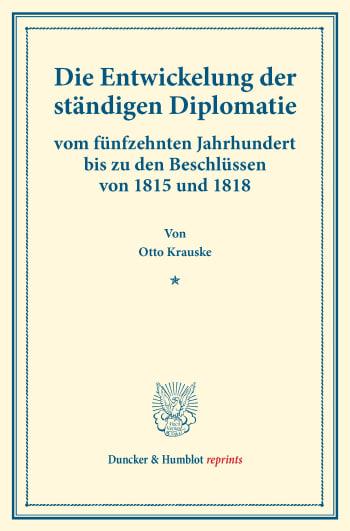 Cover: Die Entwickelung der ständigen Diplomatie