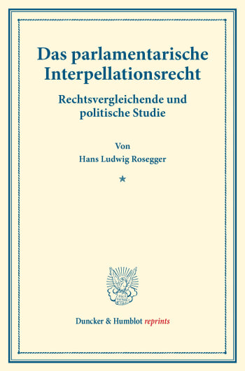 Cover: Das parlamentarische Interpellationsrecht