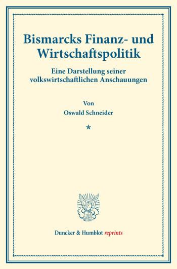 Cover: Bismarcks Finanz- und Wirtschaftspolitik