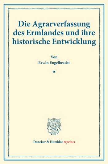 Cover: Die Agrarverfassung des Ermlandes und ihre historische Entwicklung