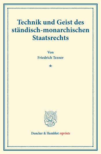 Cover: Technik und Geist des ständisch-monarchischen Staatsrechts