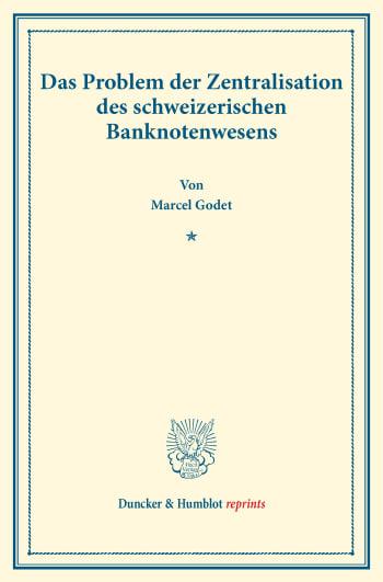 Cover: Das Problem der Zentralisation des schweizerischen Banknotenwesens