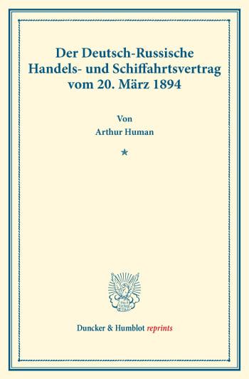 Cover: Der Deutsch-Russische Handels- und Schiffahrtsvertrag vom 20. März 1894