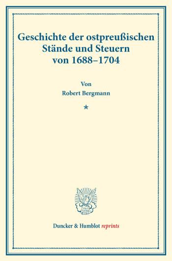 Cover: Geschichte der ostpreußischen Stände und Steuern von 1688–1704
