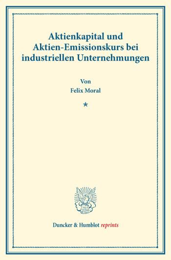 Cover: Aktienkapital und Aktien-Emissionskurs bei industriellen Unternehmungen