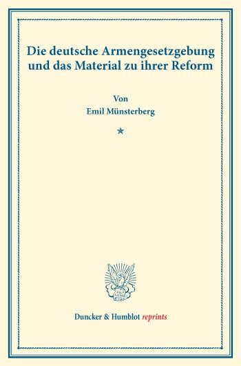 Cover: Die deutsche Armengesetzgebung und das Material zu ihrer Reform